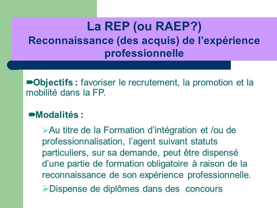La REP (ou RAEP ) Reconnaissance (des acquis) de l'expérience professionnelle