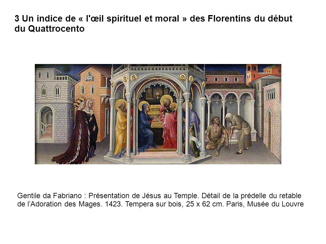 3 Un indice de « l œil spirituel et moral » des Florentins du début du Quattrocento