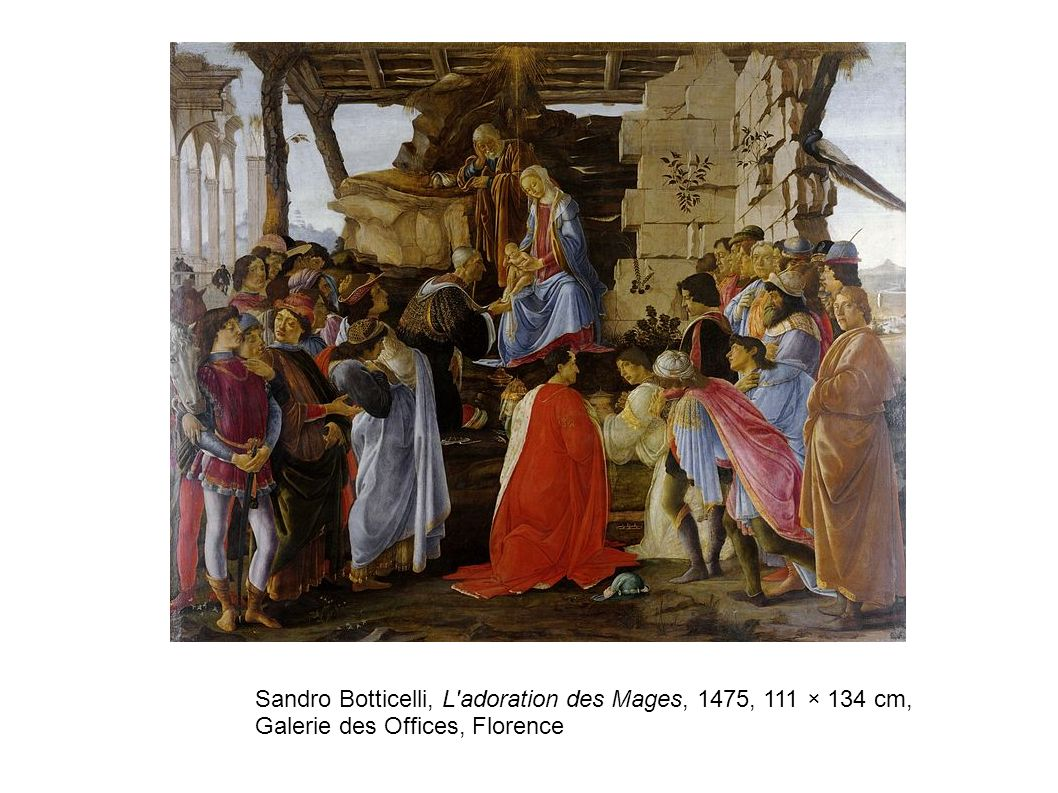 Sandro Botticelli, L adoration des Mages, 1475, 111 × 134 cm, Galerie des Offices, Florence