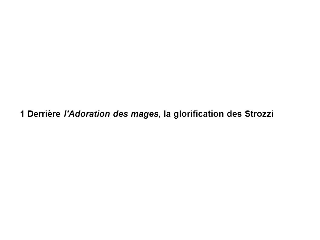 1 Derrière l Adoration des mages, la glorification des Strozzi