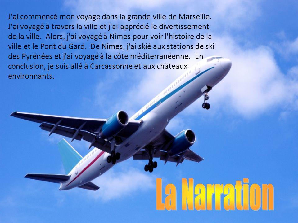 J ai commencé mon voyage dans la grande ville de Marseille