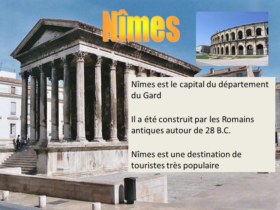 Nîmes Nîmes est le capital du département du Gard