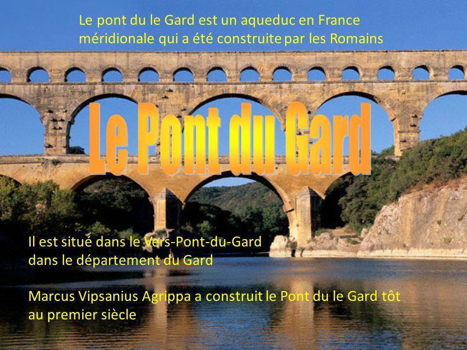 Le pont du le Gard est un aqueduc en France méridionale qui a été construite par les Romains