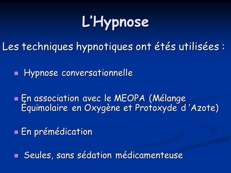 L'Hypnose Les techniques hypnotiques ont étés utilisées :