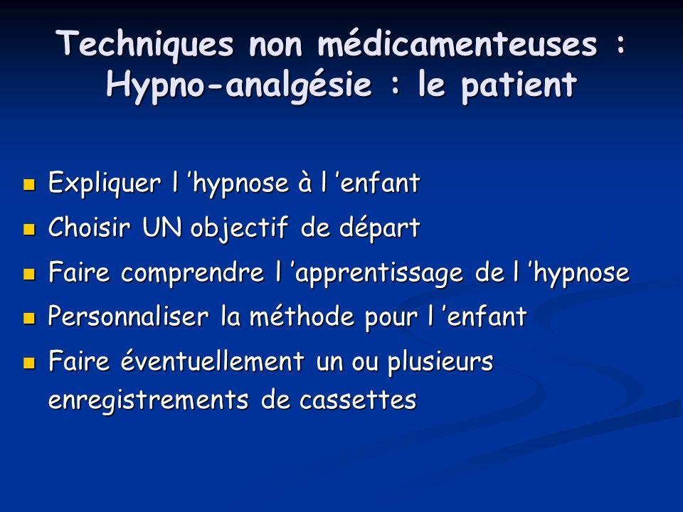 Techniques non médicamenteuses : Hypno-analgésie : le patient