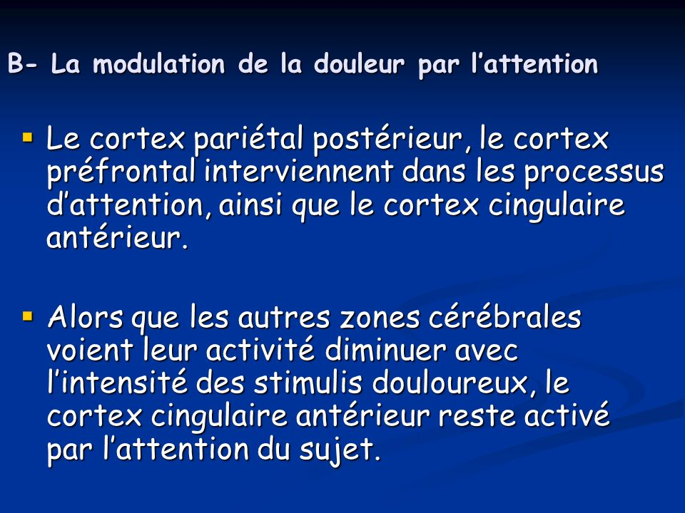 B- La modulation de la douleur par l'attention