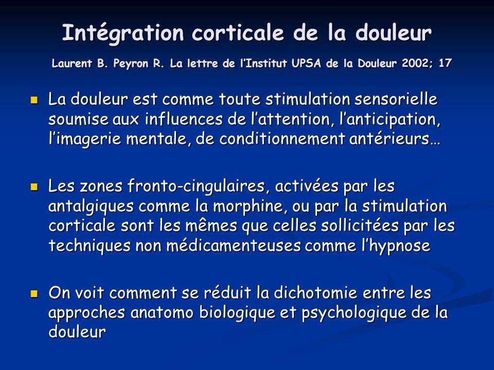 Intégration corticale de la douleur Laurent B. Peyron R