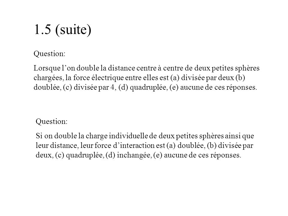 1.5 (suite) Question: