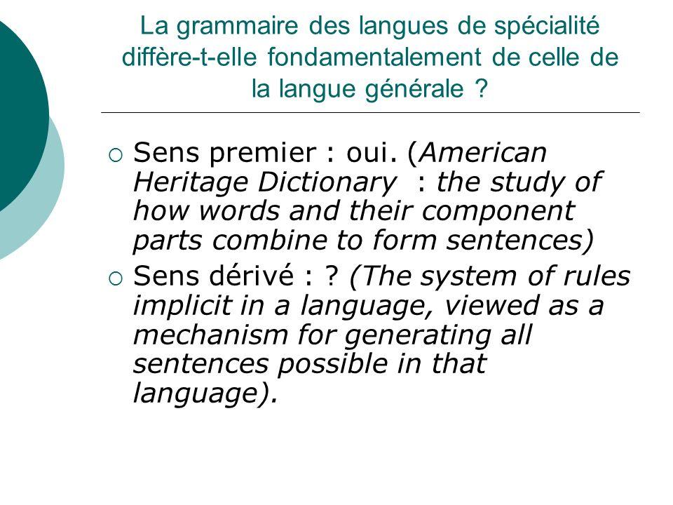 La grammaire des langues de spécialité diffère-t-elle fondamentalement de celle de la langue générale