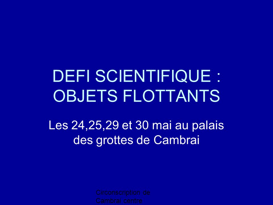 DEFI SCIENTIFIQUE : OBJETS FLOTTANTS