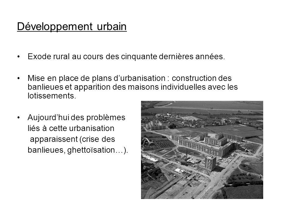 Développement urbain Exode rural au cours des cinquante dernières années.