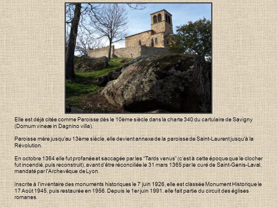 Elle est déjà citée comme Paroisse dès le 10ème siècle dans la charte 340 du cartulaire de Savigny (Domum vineæ in Dagnino villa).