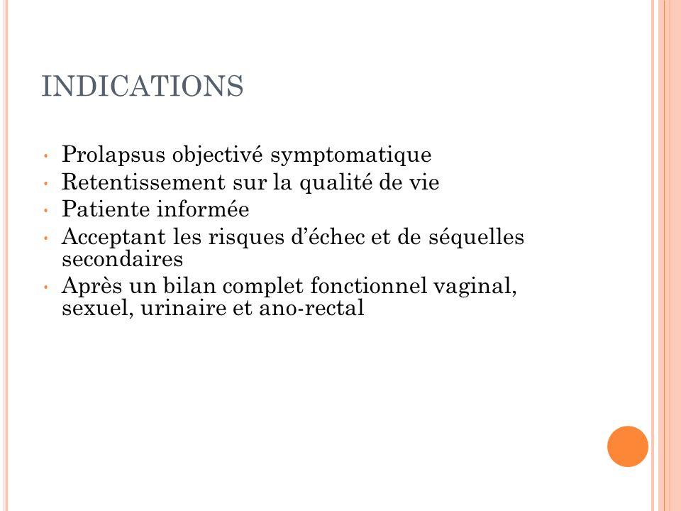 INDICATIONS Prolapsus objectivé symptomatique