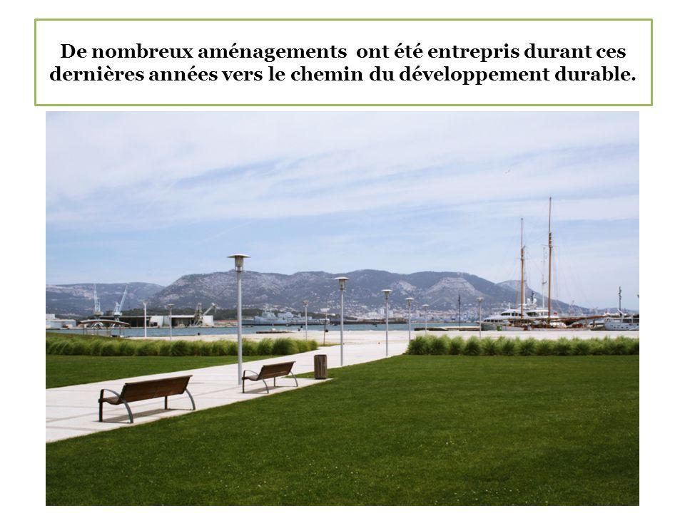 De nombreux aménagements ont été entrepris durant ces dernières années vers le chemin du développement durable.