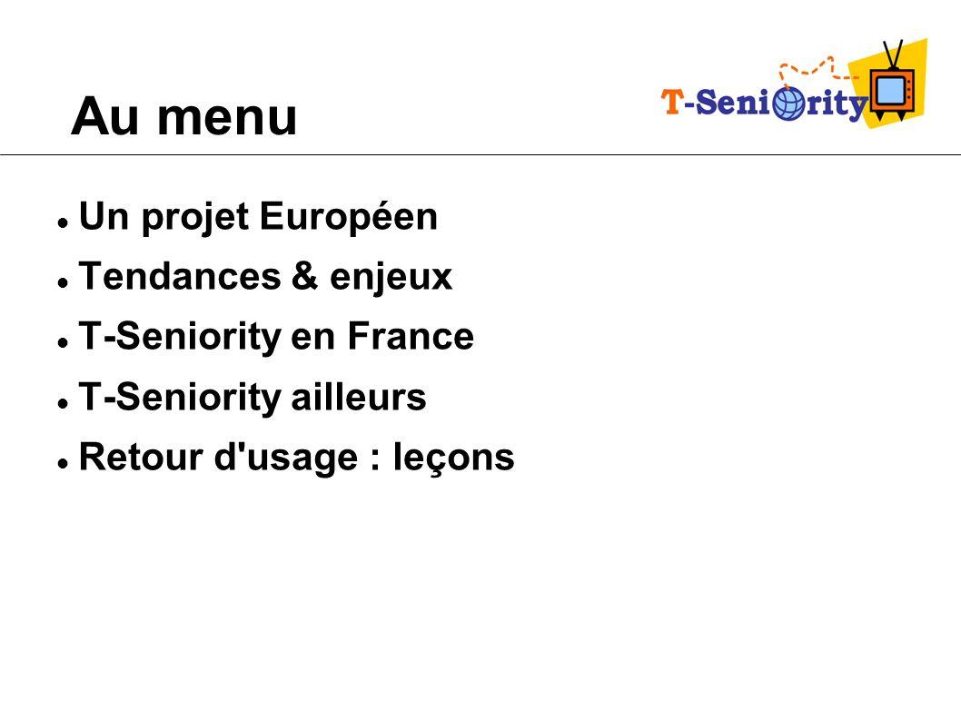 Au menu Un projet Européen Tendances & enjeux T-Seniority en France
