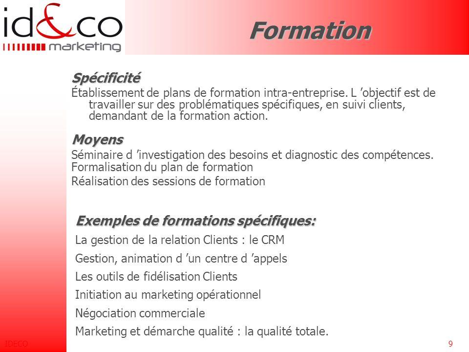 Formation Spécificité Moyens Exemples de formations spécifiques: