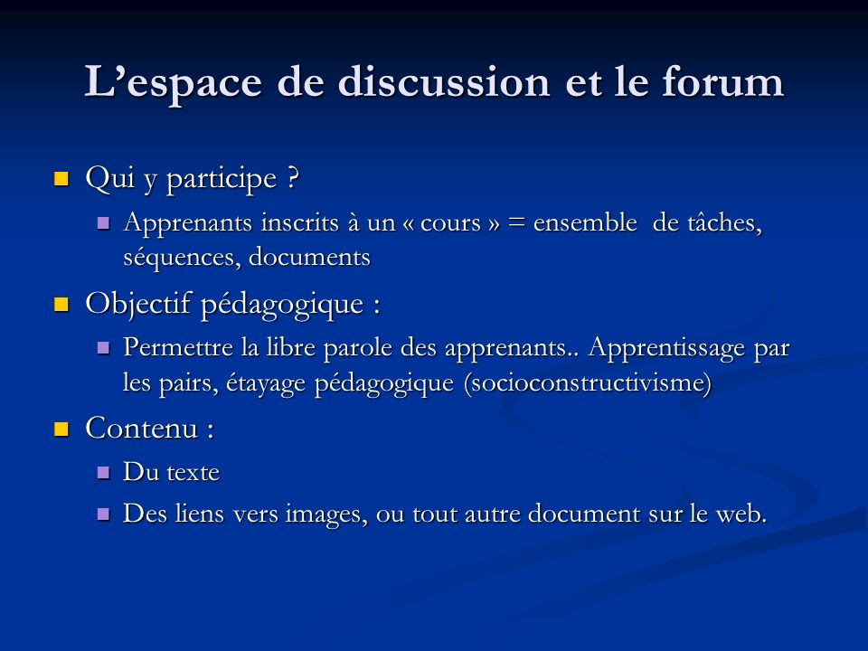 L'espace de discussion et le forum