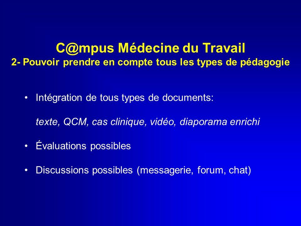 C@mpus Médecine du Travail 2- Pouvoir prendre en compte tous les types de pédagogie