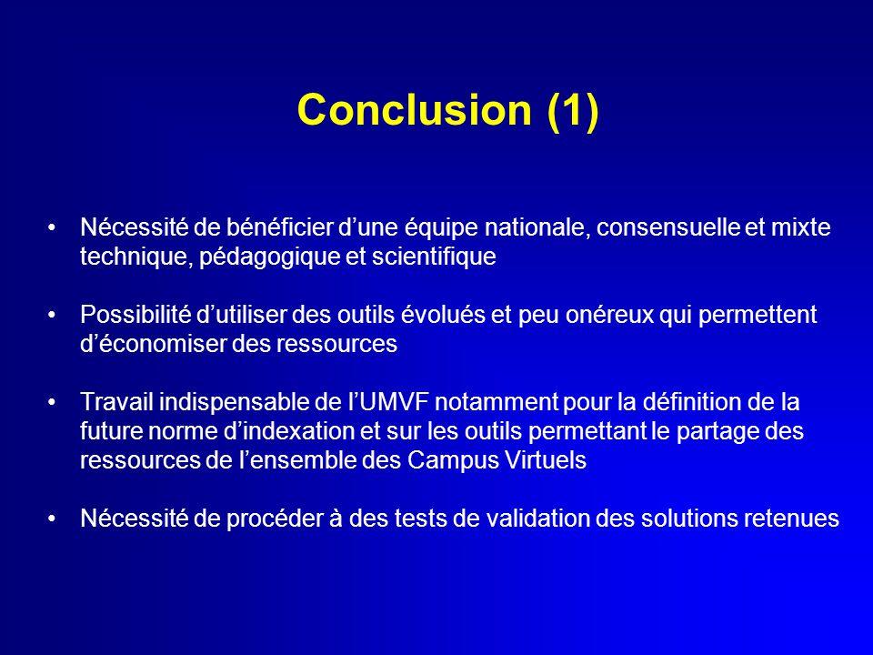Conclusion (1) Nécessité de bénéficier d'une équipe nationale, consensuelle et mixte technique, pédagogique et scientifique
