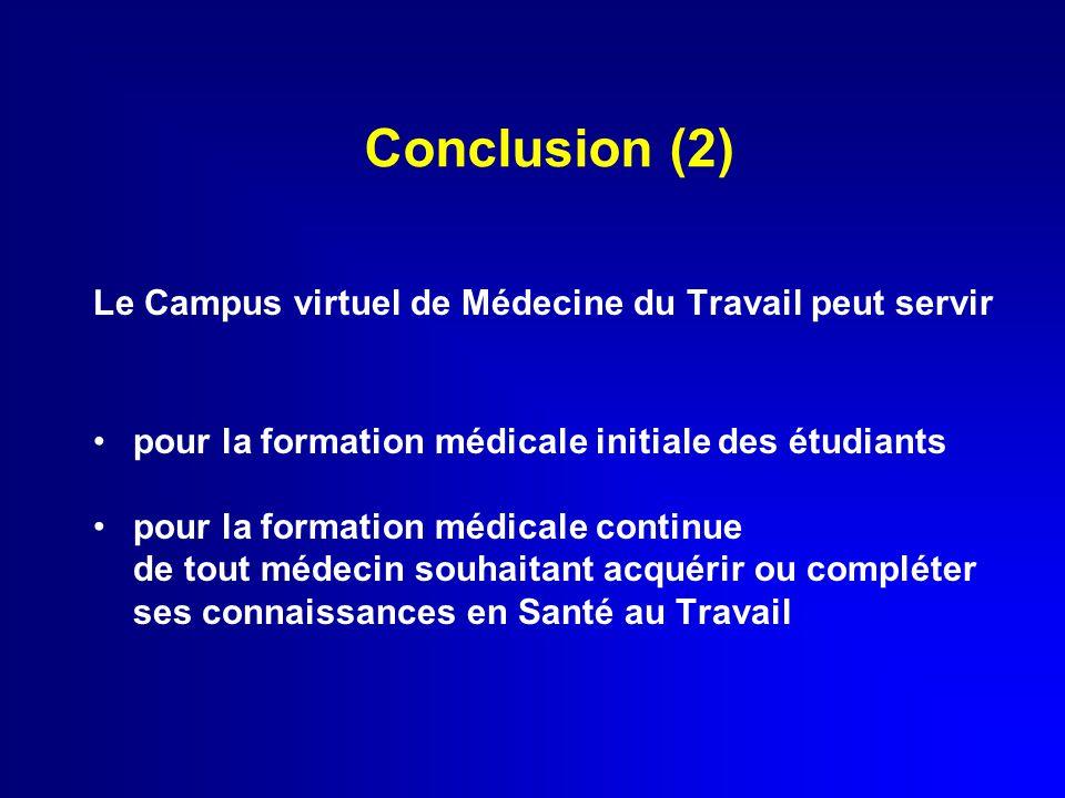 Conclusion (2) Le Campus virtuel de Médecine du Travail peut servir