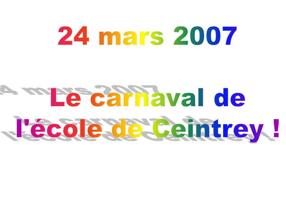 24 mars 2007 Le carnaval de l école de Ceintrey !