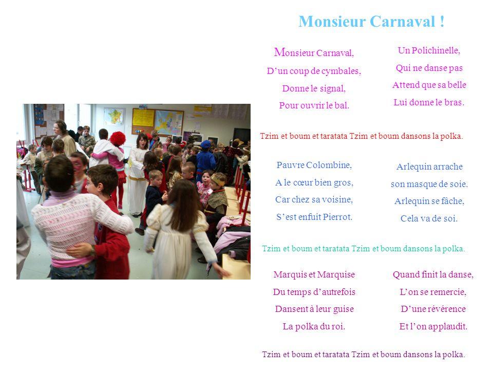 Monsieur Carnaval ! Monsieur Carnaval, D'un coup de cymbales,