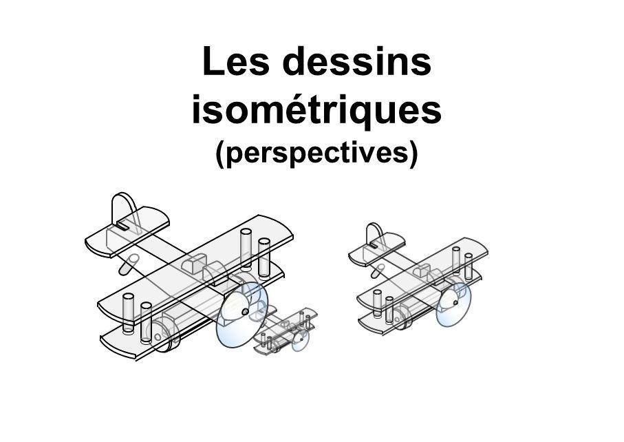 Les dessins isométriques (perspectives)
