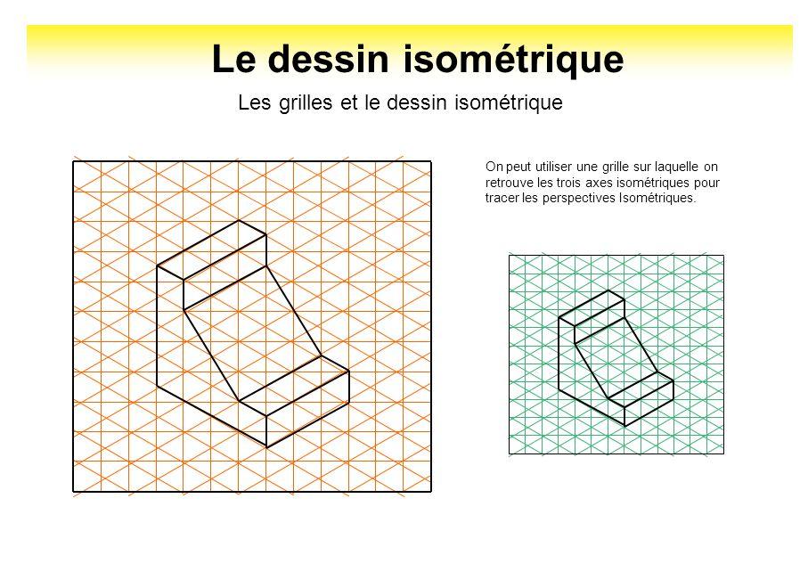 Le dessin isométrique Les grilles et le dessin isométrique