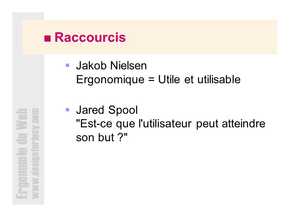 Jakob Nielsen Ergonomique = Utile et utilisable