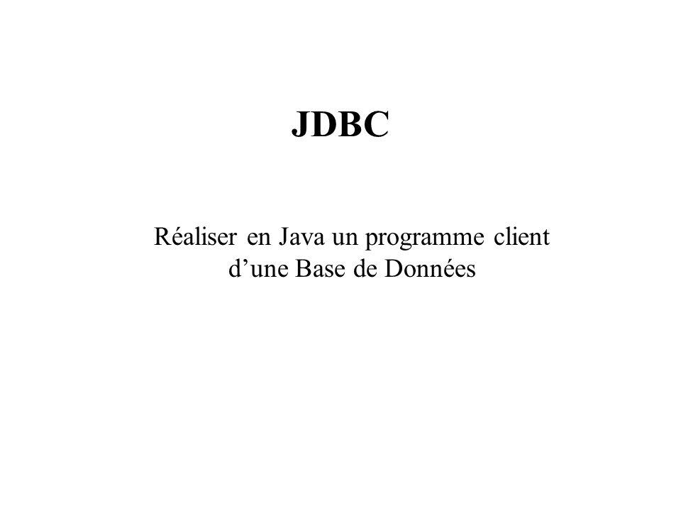 Réaliser en Java un programme client d'une Base de Données