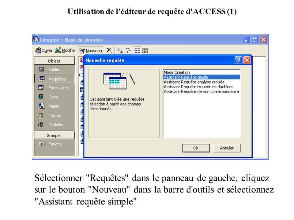 Utilisation de l éditeur de requête d ACCESS (1)