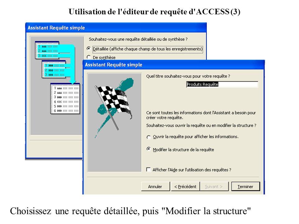 Utilisation de l éditeur de requête d ACCESS (3)