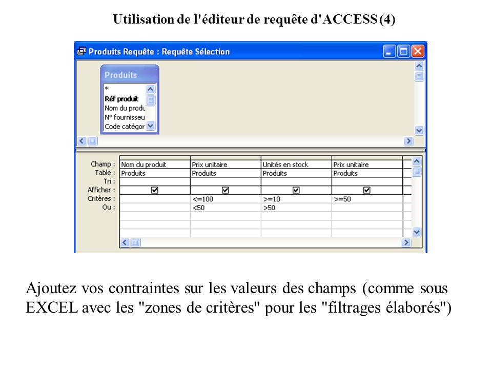 Utilisation de l éditeur de requête d ACCESS (4)