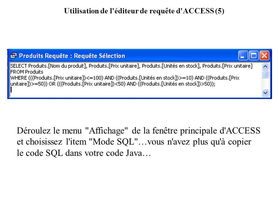 Utilisation de l éditeur de requête d ACCESS (5)