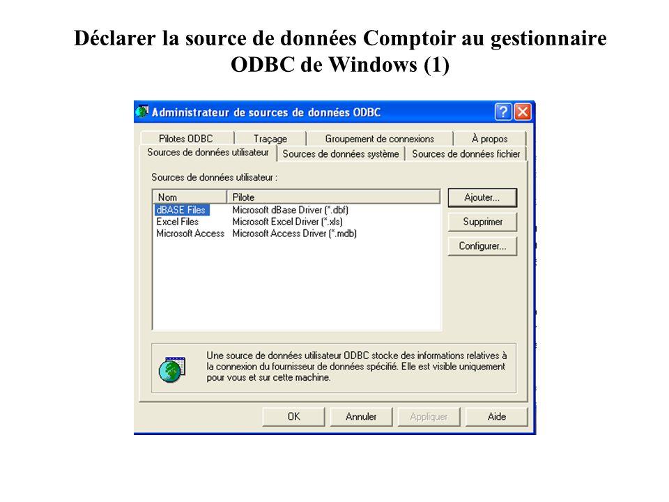 Déclarer la source de données Comptoir au gestionnaire ODBC de Windows (1)