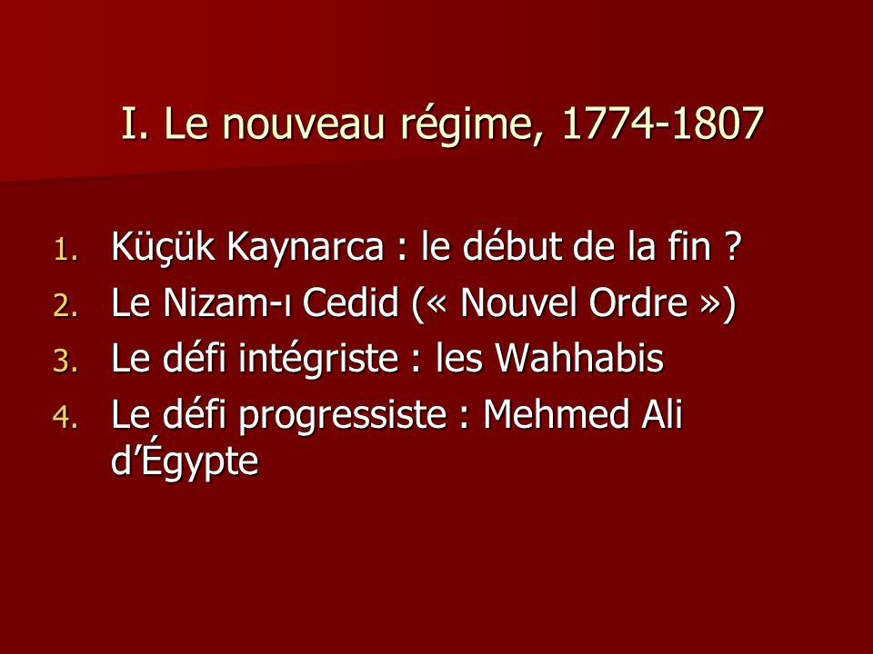 I. Le nouveau régime, 1774-1807 Küçük Kaynarca : le début de la fin