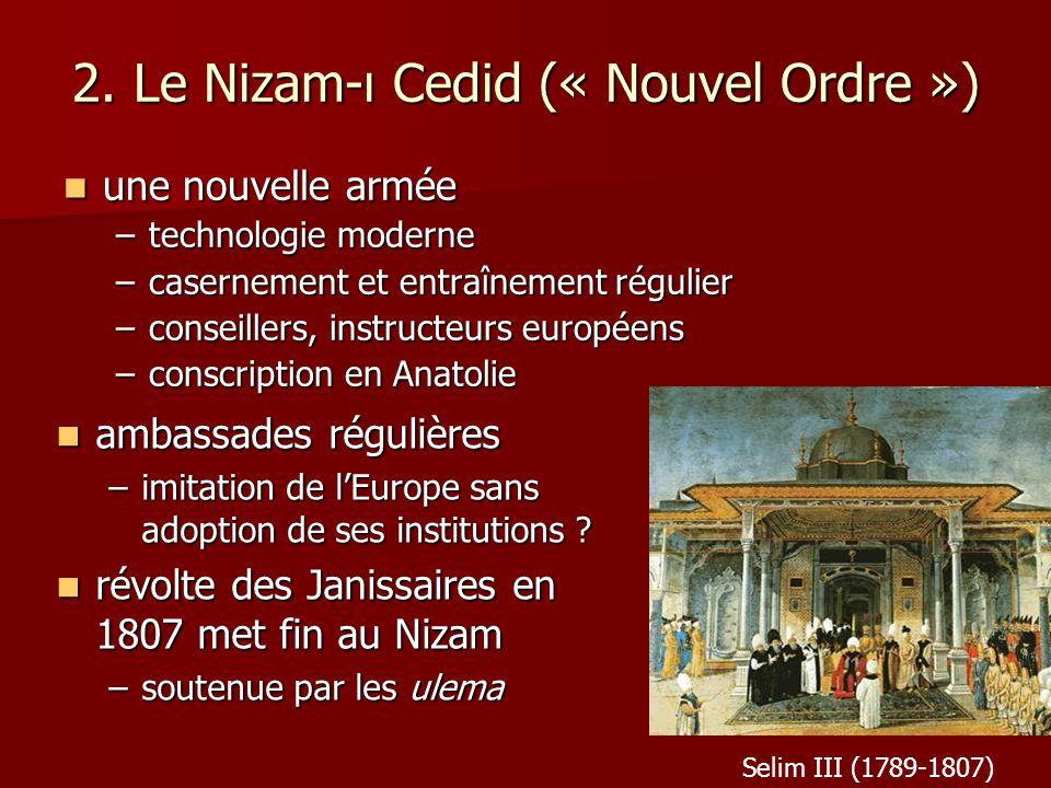 2. Le Nizam-ı Cedid (« Nouvel Ordre »)