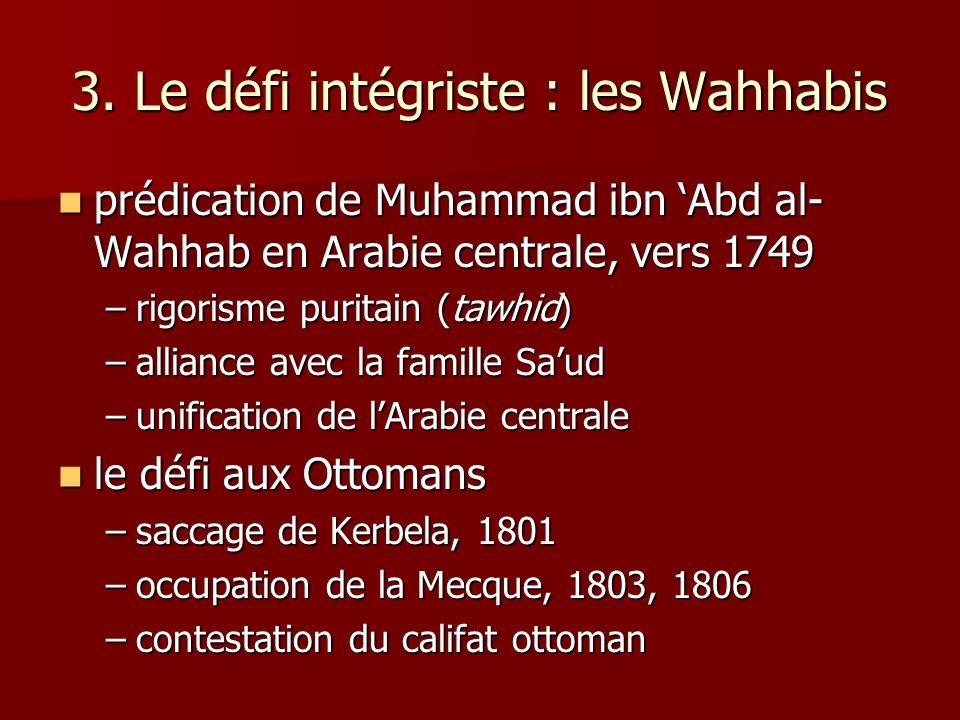 3. Le défi intégriste : les Wahhabis