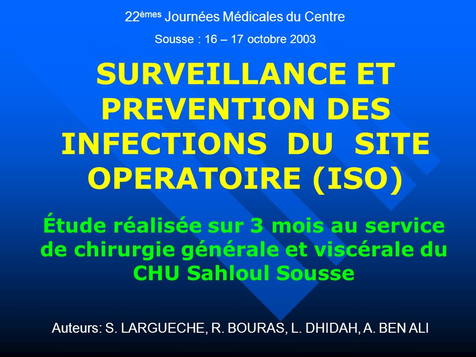 SURVEILLANCE ET PREVENTION DES INFECTIONS DU SITE OPERATOIRE (ISO)