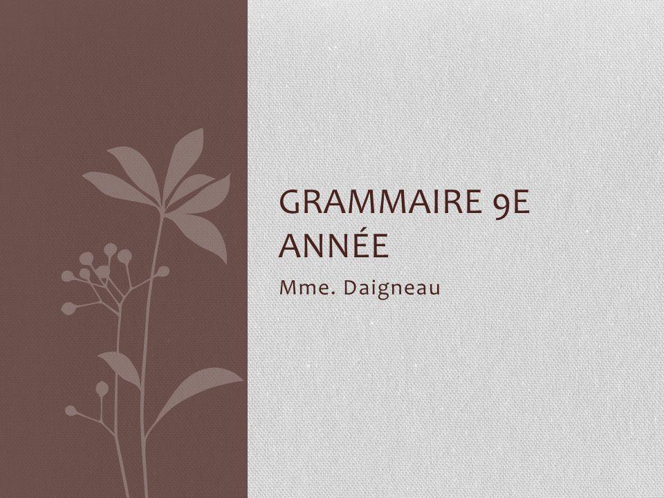 Grammaire 9e année Mme. Daigneau
