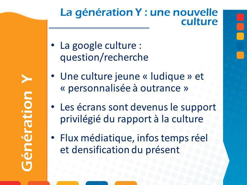 Génération Y La génération Y : une nouvelle culture