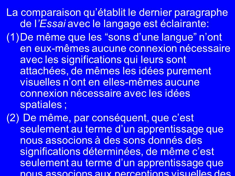 La comparaison qu'établit le dernier paragraphe de l'Essai avec le langage est éclairante: