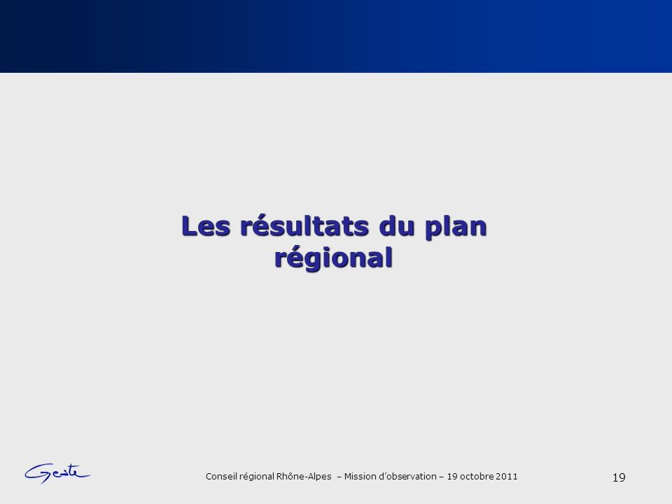 Les résultats du plan régional