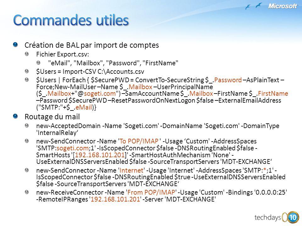 Commandes utiles Création de BAL par import de comptes Routage du mail