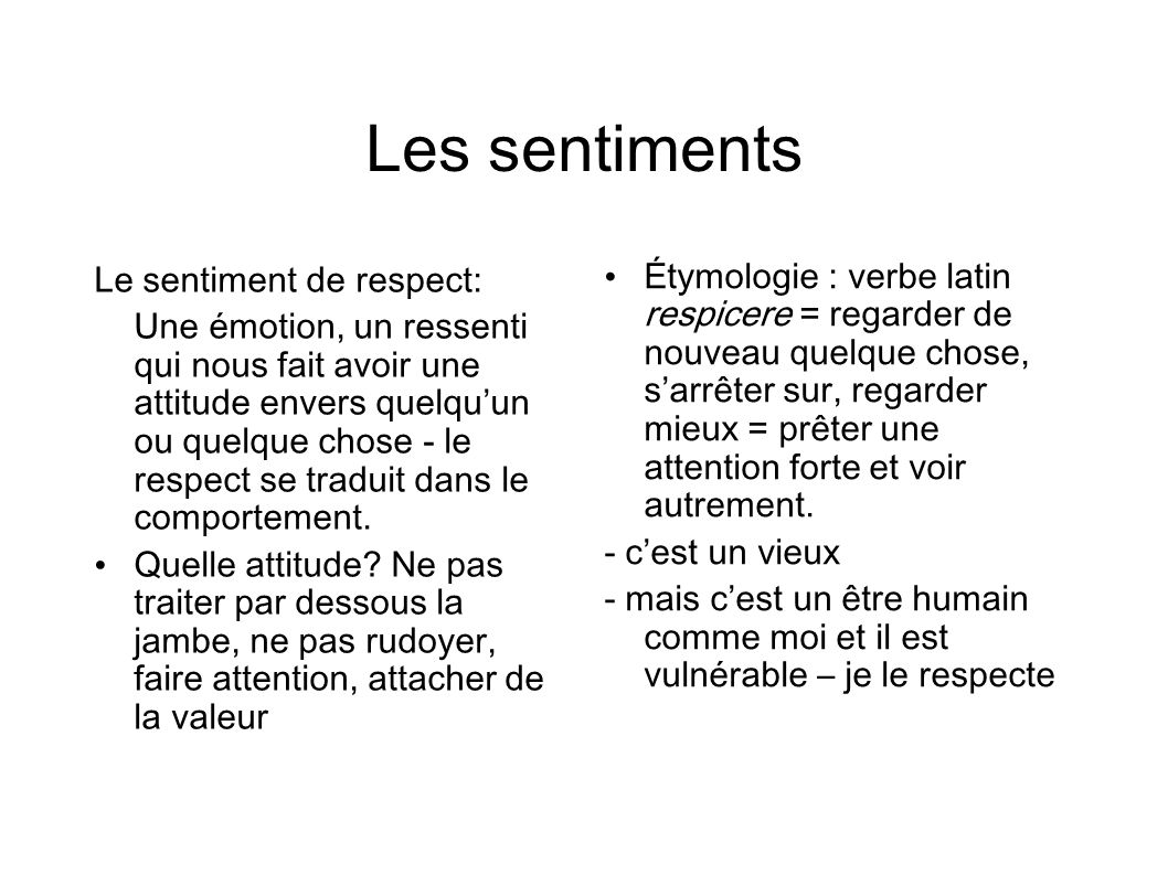Les sentiments Le sentiment de respect: