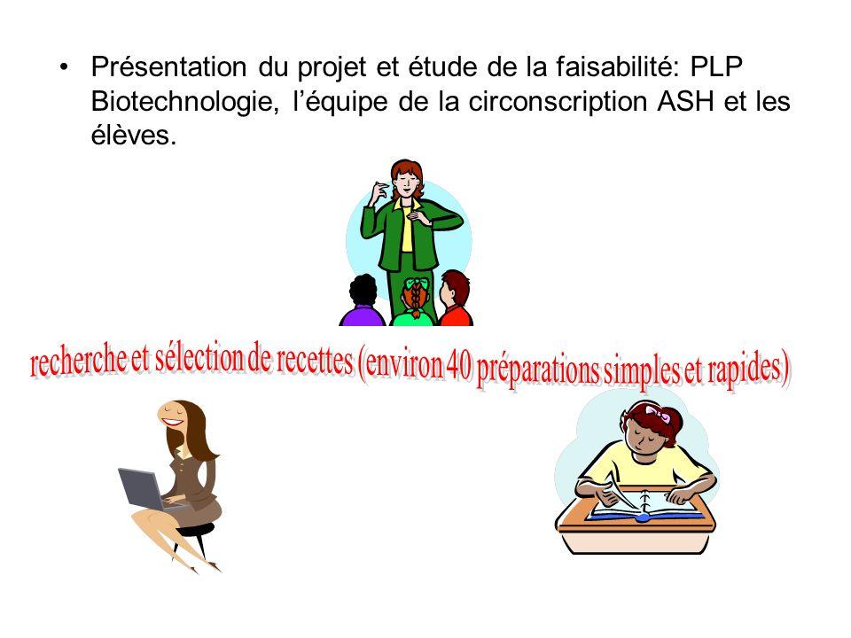 Présentation du projet et étude de la faisabilité: PLP Biotechnologie, l'équipe de la circonscription ASH et les élèves.