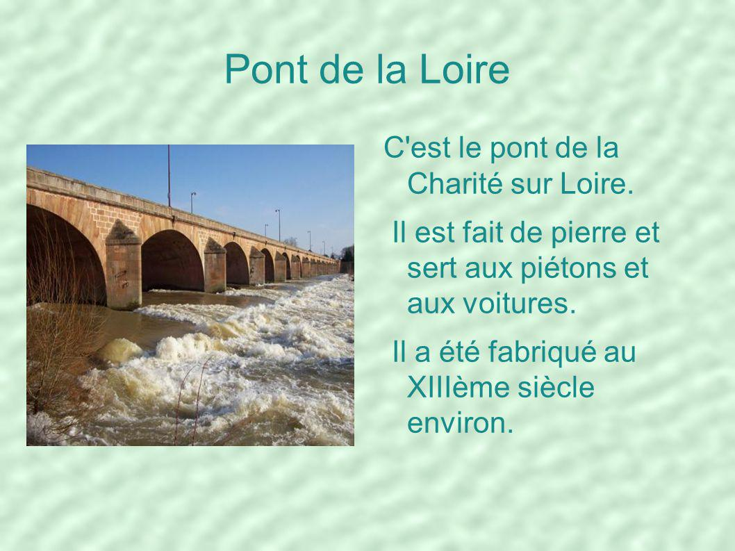 Pont de la Loire C est le pont de la Charité sur Loire.