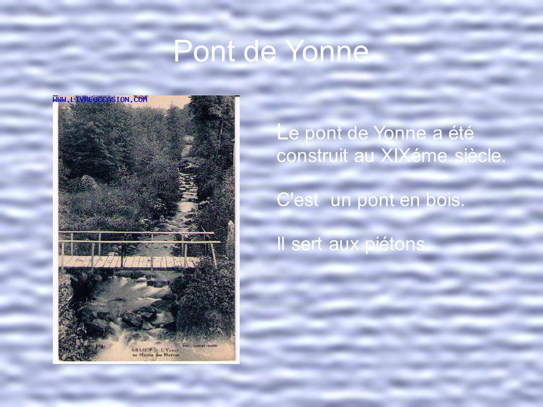 Pont de Yonne Le pont de Yonne a été construit au XIXéme siècle.