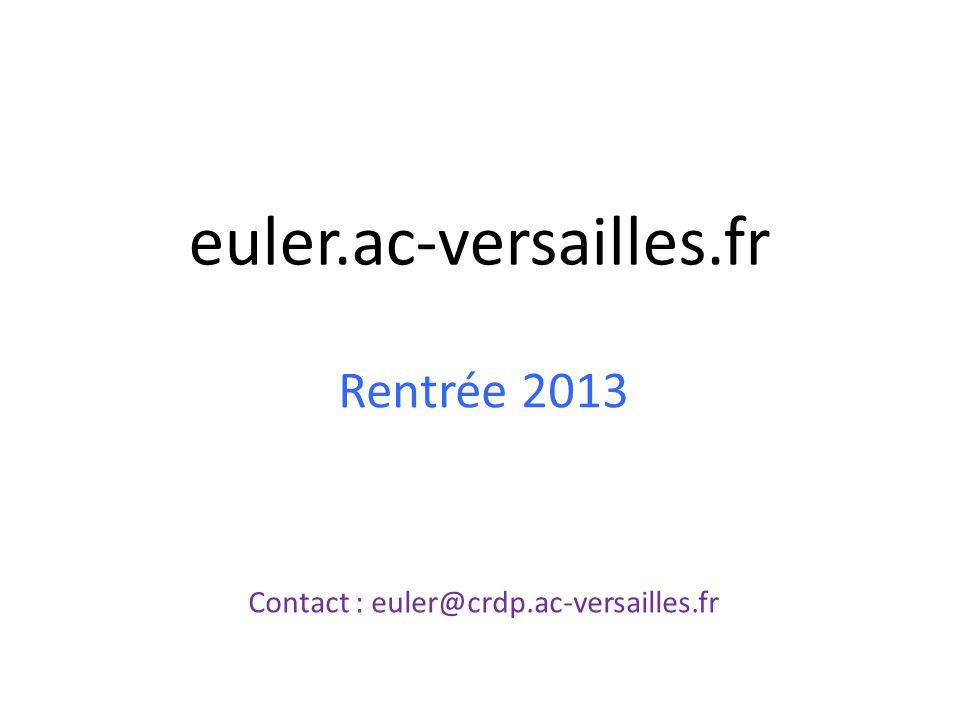 Rentrée 2013 Contact : euler@crdp.ac-versailles.fr