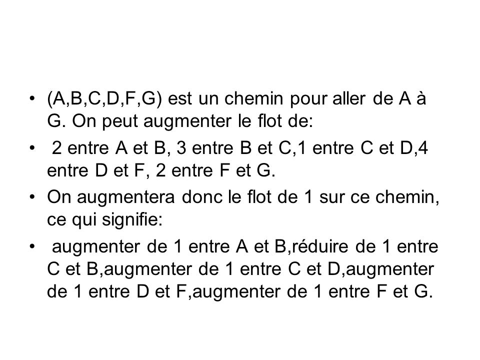 (A,B,C,D,F,G) est un chemin pour aller de A à G